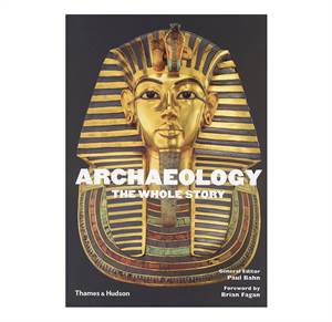 Archaeology:The Whole Story
