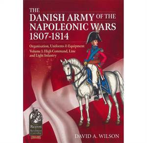 The Danish Army of the Napoleonic Wars 1807-1814