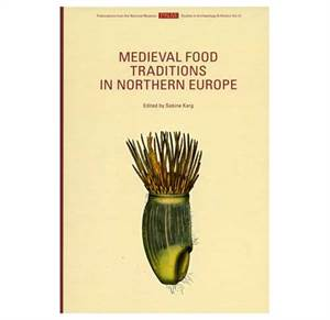 PNM vol. 12: Medieval Food Traditions in Northern Europe