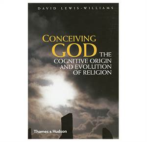 Conceiving God - The Cognitive Origin and Evolution of Religion