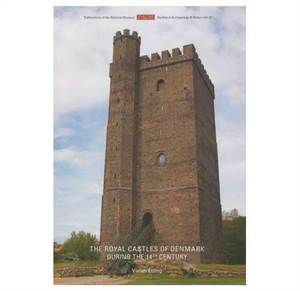 PNM vol. 19: The Royal Castles of Denmark during the 14th Century