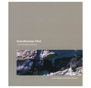 Scandinavian Flint - an Archaeological Perspective